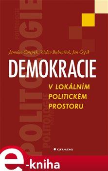 Obálka titulu Demokracie v lokálním politickém prostoru
