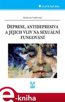 Obálka titulu Deprese, antidepresiva a jejich vliv na sexuální fungování