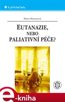 Obálka titulu Eutanazie, nebo paliativní péče?
