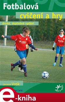 Obálka titulu Fotbalová cvičení a hry
