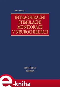 Obálka titulu Intraoperační stimulační monitorace v neurochirurgii