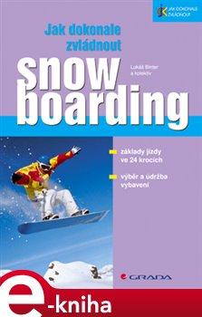 Obálka titulu Jak dokonale zvládnout snowboarding