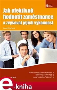 Obálka titulu Jak efektivně hodnotit zaměstnance a zvyšovat jejich výkonnost