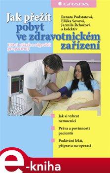 Obálka titulu Jak přežít pobyt ve zdravotnickém zařízení