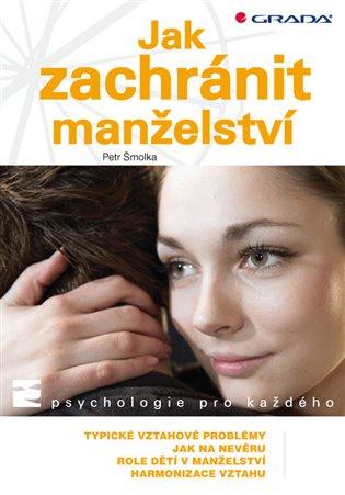 Jak zachránit manželství - Petr Šmolka | Booksquad.ink
