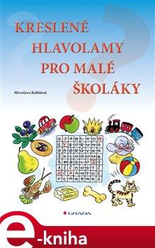 Obálka titulu Kreslené hlavolamy pro malé školáky