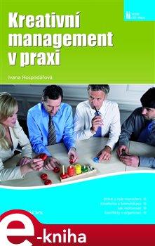 Kreativní management v praxi - Ivana Hospodářová e-kniha