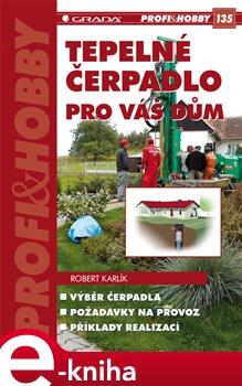 Tepelné čerpadlo pro váš dům - Robert Karlík e-kniha