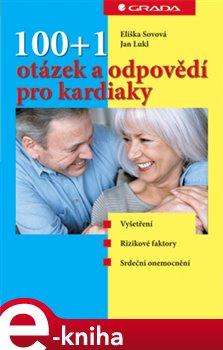 100+1 otázek a odpovědí pro kardiaky - Eliška Sovová, Jan Lukl e-kniha