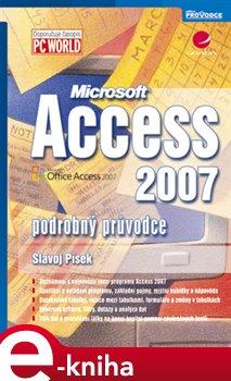 Access 2007. podrobný průvodce - Slavoj Písek e-kniha