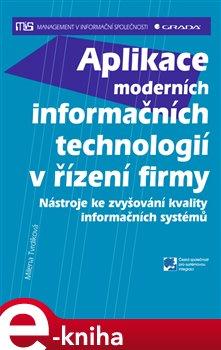 Aplikace moderních informačních technologií v řízení firmy. Nástroje ke zvyšování kvality informačních systémů - Milena Tvrdíková e-kniha