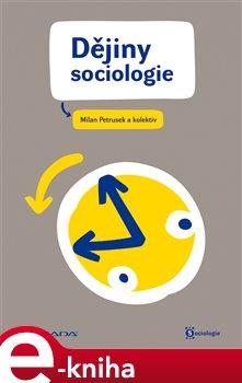 Dějiny sociologie - Miloslav Petrusek e-kniha