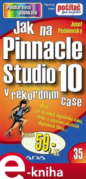 Jak na Pinnacle Studio 10. v rekordním čase - Josef Pecinovský e-kniha