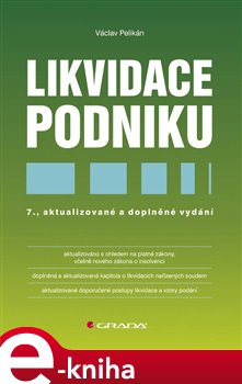 Likvidace podniku. 7., aktualizované a doplněné vydání - Václav Pelikán e-kniha