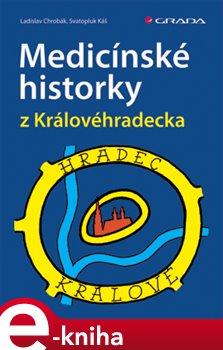 Obálka titulu Medicínské historky z Královéhradecka