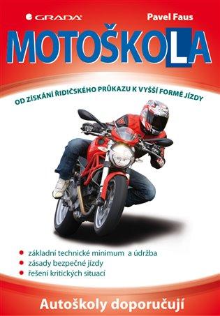 Motoškola:Od získání řidičského průkazu k vyšší formě jízdy - Pavel Faus   Booksquad.ink