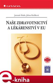 Obálka titulu Naše zdravotnictví a lékárenství v EU