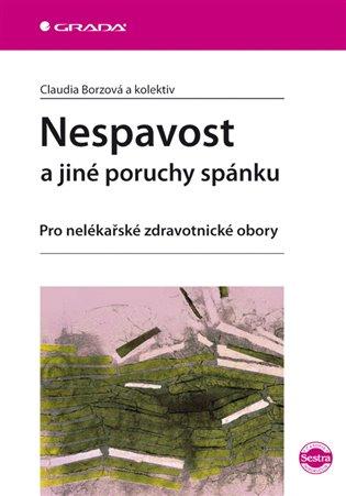 Nespavost a jiné poruchy spánku:Pro nelékařské zdravotnické obory - Claudia Borzová   Booksquad.ink