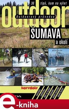 Obálka titulu Outdoorový průvodce - Šumava a okolí