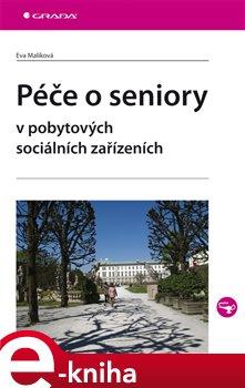 Obálka titulu Péče o seniory v pobytových sociálních zařízeních