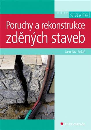 Poruchy a rekonstrukce zděných staveb - Jaroslav Solař | Replicamaglie.com
