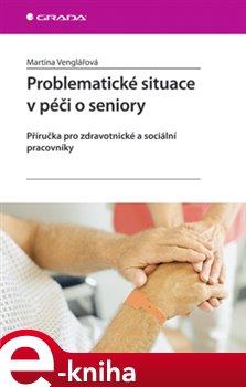 Obálka titulu Problematické situace v péči o seniory