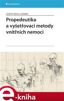 Obálka titulu Propedeutika a vyšetřovací metody vnitřních nemocí