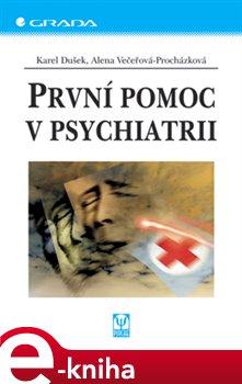 Obálka titulu První pomoc v psychiatrii