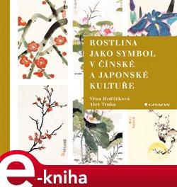 Obálka titulu Rostlina jako symbol v čínské a japonské kultuře