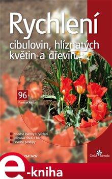 Obálka titulu Rychlení cibulovin, hlíznatých květin a dřevin