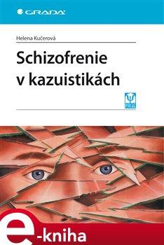 Obálka titulu Schizofrenie v kazuistikách