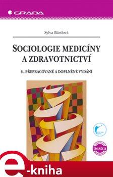 Obálka titulu Sociologie medicíny a zdravotnictví