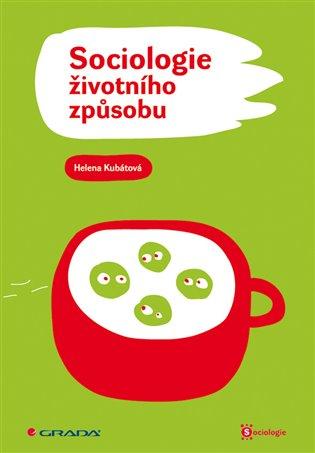 Sociologie životního způsobu - Helena Kubátová   Booksquad.ink