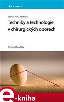 Obálka titulu Techniky a technologie v chirurgických oborech