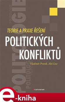 Obálka titulu Teorie a praxe řešení politických konfliktů