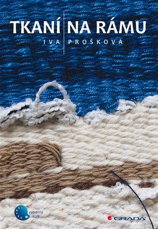Tkaní na rámu - Iva Prošková | Booksquad.ink