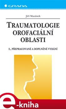 Obálka titulu Traumatologie orofaciální oblasti