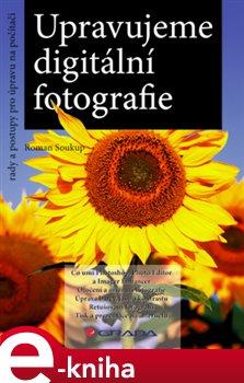 Obálka titulu Upravujeme digitální fotografie