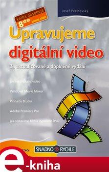 Obálka titulu Upravujeme digitální video