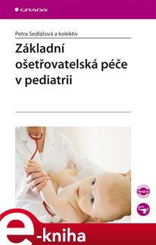Obálka titulu Základní ošetřovatelská péče v pediatrii