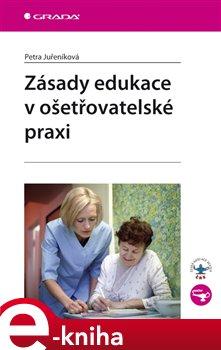Obálka titulu Zásady edukace v ošetřovatelské praxi