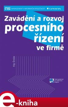 Obálka titulu Zavádění a rozvoj procesního řízení ve firmě