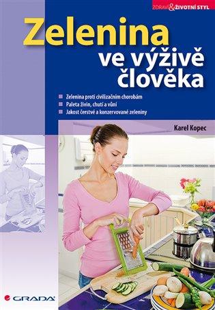 Zelenina ve výživě člověka - Karel Kopec | Booksquad.ink