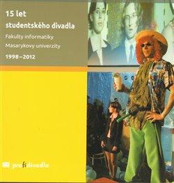 Obálka titulu 15 let studentského divadla Fakulty informatiky Masarykovy univerzity 1998-2012
