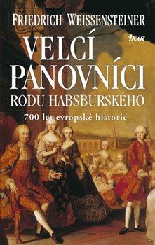 Obálka titulu Velcí panovníci rodu habsburského