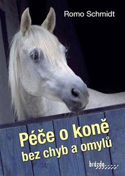 Obálka titulu Péče o koně bez chyb a omylů