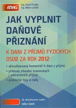 Obálka titulu Jak vyplnit daňové přiznání k dani z příjmů fyzických osob za rok 2012