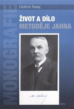 Obálka titulu Život a dílo Metoděje Jahna