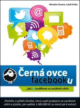 Černá ovce Facebooku:... jak (ne)vydělávat na sociálních sítích - Lukáš Krška, | Booksquad.ink