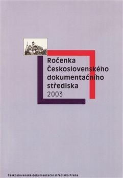 Obálka titulu Ročenka Československého dokumentačního střediska 2003